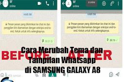 Cara Merubah Tema dan Tampilan Whatsapp di SAMSUNG GALAXY A8