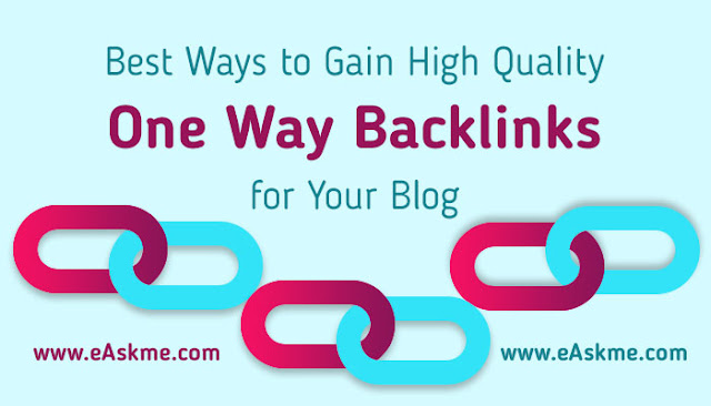 6 Ways to Gain Quality One Way Backlink in 2020 for Your Blog: eAskme