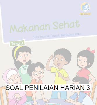 SOAL PENILAIAN HARIAN TEMA 3 KELAS 5