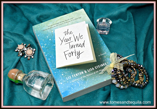 The Year We Turned Forty by Liz Fenton and Lisa Steinke review by Tomes and Tequila blog