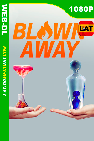 Blown Away (Serie de TV) Temporada 1 (2019) Latino HD WEB-DL 1080P - 2019
