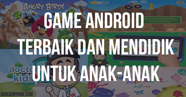 7 Game Android Terbaik dan Mendidik Untuk Anak