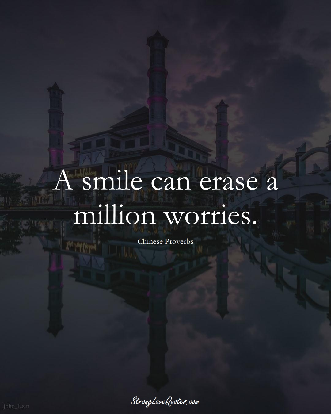A smile can erase a million worries. (Chinese Sayings);  #AsianSayings