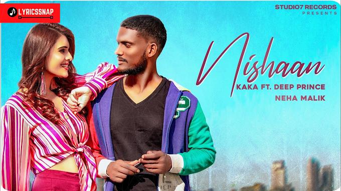 Nishaan Lyrics - Kaka   Deep Prince   New Punjabi Song