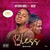 [Music] Wyzdom Noble X Nachi - Bless || Aruwaab9ja