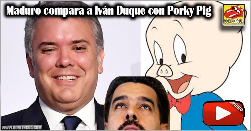 Maduro compara a Iván Duque con Porky Pig en un ataque de arrechera