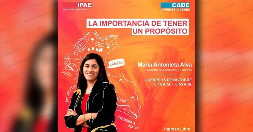 CADE JÓVENES LÍDERES: Ministra María Antonieta Alva se presentará en sesión «La importancia de tener un propósito»