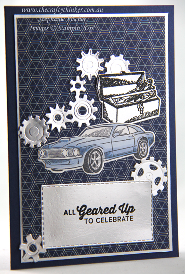 #thecraftythinker #stampinup #cardmaking #masculinecard #gearedupgarage , Geared Up Garage Bundle, Masculine Card, Brightly Gleaming paper, Stampin' Up Demonstrator, Stephanie Fischer, Sydney NSW