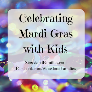 "in background, blurry purple, teal, and gold sequins in a pile. in foreground, the words ""Mardi Gras with Kids"" and ""SiouxlandFamilies.com Facebook.com/SiouxlandFamilies"""