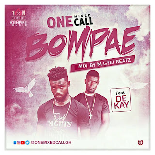 One Mixed Call – Bompae Feat. De Kay (Mixed By M Gyei Beatz).