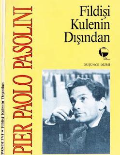 Pier Paolo Pasolini - Fildişi Kulenin Dışında
