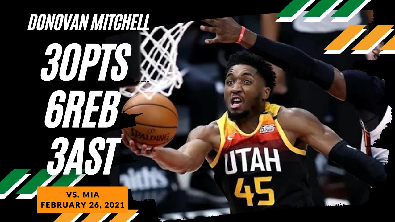 Donovan Mitchell 30pts 6reb 3stl vs MIA | February 26, 2021 | 2020-21 NBA Season