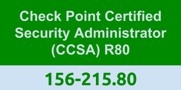 156-215.80: Check Point Certified Security Administrator (CCSA) R80 ...