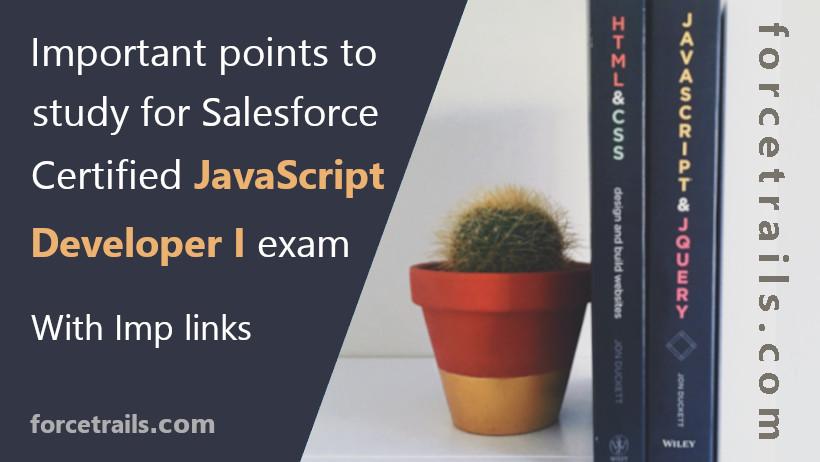 Salesforce Certified JavaScript Developer 1 Notes