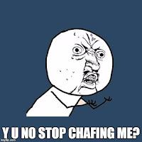 Running haiku. Y U No Stop Chafing Me?