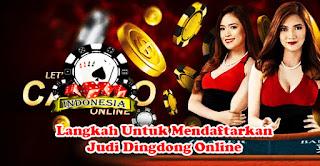Langkah Untuk Mendaftarkan Judi Dingdong Online