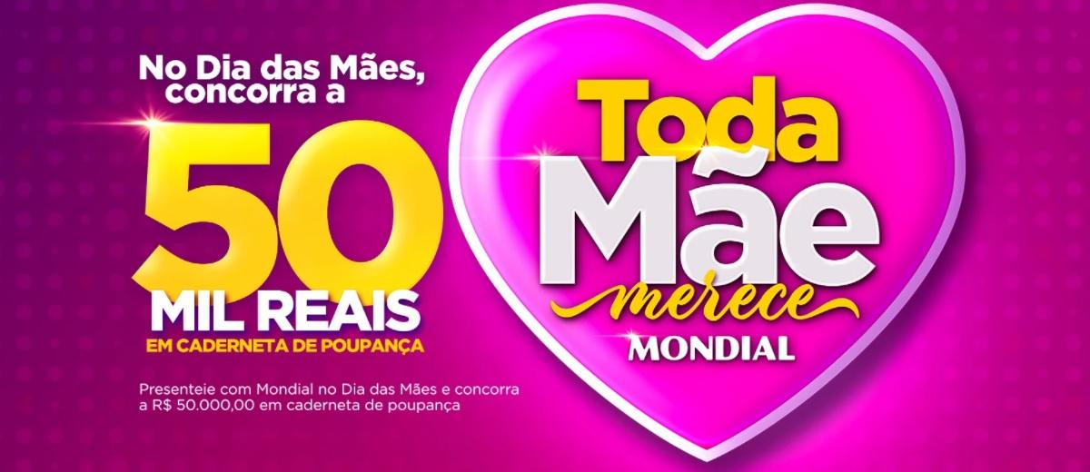 Sorteio 50 Mil Reais Promoção Mondial Dia das Mães 2021