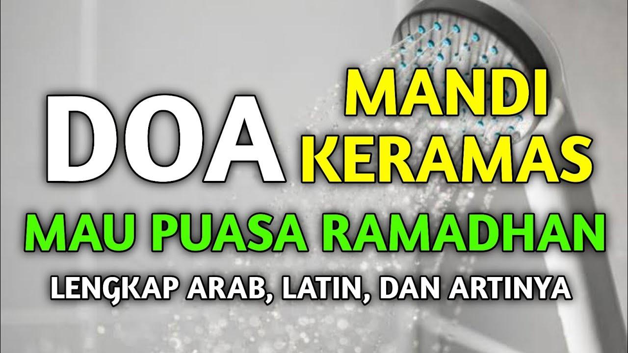Bacaan Doa Niat Mandi Sebelum Puasa Ramadhan Lengkap Arab Latin Dan Artinya