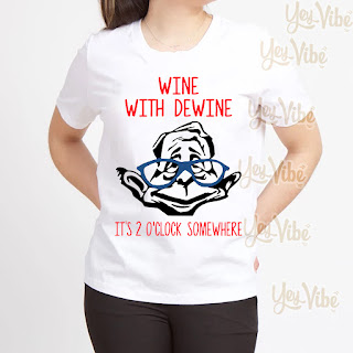 Wine with Dewine it's 2 o'clock somewhere shirt