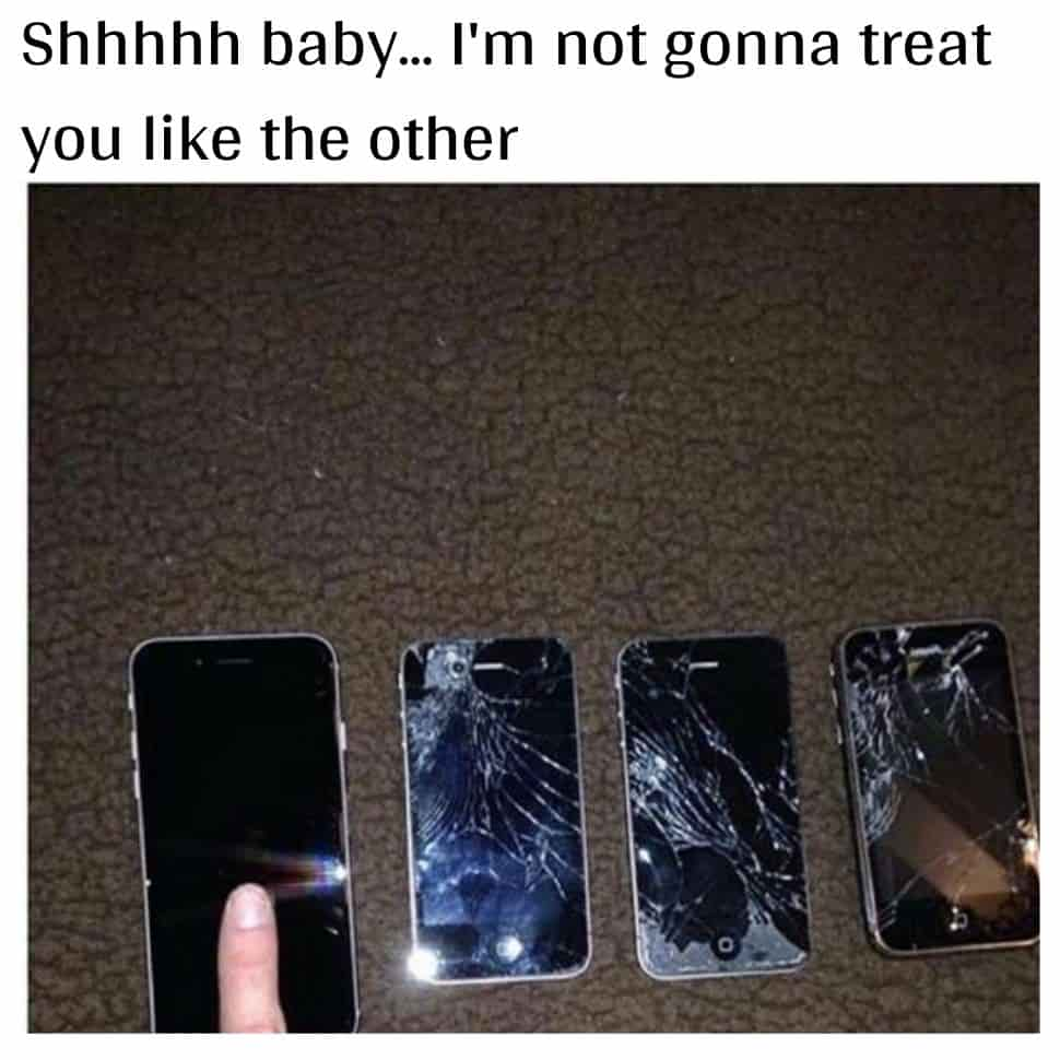shhhh-baby-when-you-tell-to-your-new-4-phone-i-will-not-treat-like-other