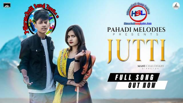 Jutti Himachali Song Lyrics - Saksham ( Ishu) | 2021 | Pakke Pahadi