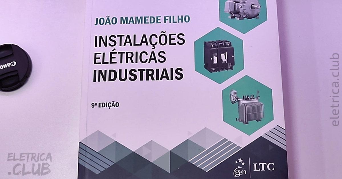 Nona edição do livro Instalações Elétricas Industriais - Mamede