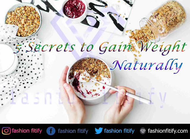 To gain weight | 5 secret tips to gain weight naturally | The Unknown secret | fashionfitify