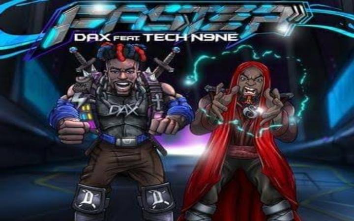 Dax - FASTER Feat Tech N9ne