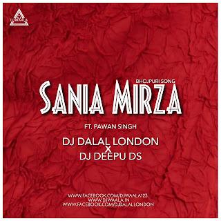 SANIA MIRZA FT. PAWAN SINGH (BHOJPURI SONG) - DJ DALAL LONDON X DJ DEEPU DS