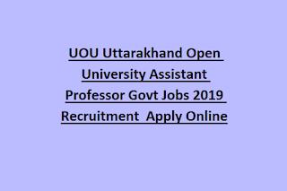 UOU Uttarakhand Open University Assistant Professor Govt Jobs 2019 Recruitment Apply Online