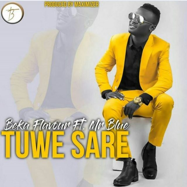 Beka Flavour ft Mr Blue – Tuwe Sare | MP3 Download