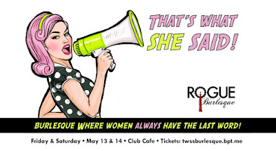 "Rogue Burlesque ""That's What She Said"" Promo, Show at Club Cafe in May 2016"