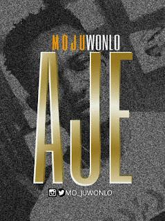 Mojuwonlo - Aje (Prod. by Drimzbeatz)