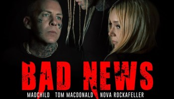 Tom Macdonald & Madchild – Bad News Lyrics