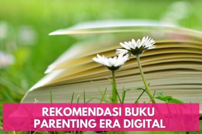 Rekomendasi Buku Parenting Era Digital, Saatnya Orang Tua Belajar!