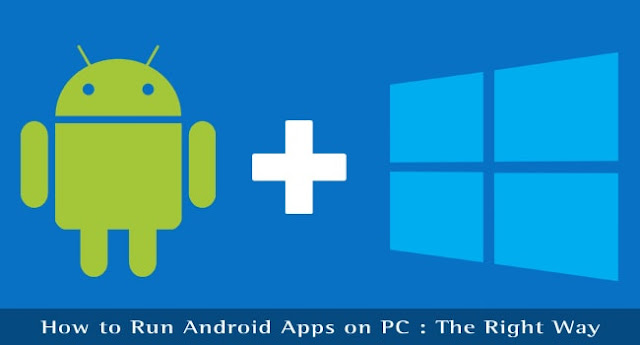 https://www.artistogram.in/2019/12/how-to-run-android-apps-on-pc-right-way.html