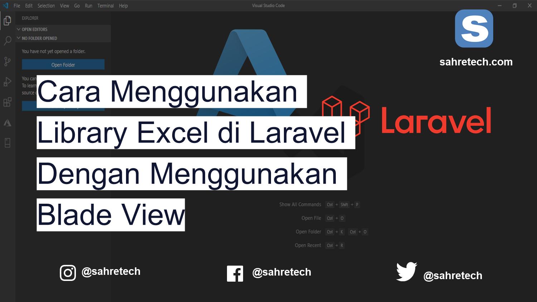 Cara Menggunakan Library Excel di Laravel Dengan Menggunakan Blade View