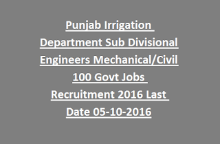 Punjab Irrigation Department Sub Divisional Engineers Mechanical, Civil 100 Govt Jobs Recruitment Notification 2016 Last Date 05-10-2016