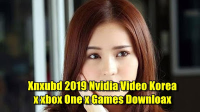Xnxubd 2019 Nvidia Video Korea X Xbox One X Games Downloax