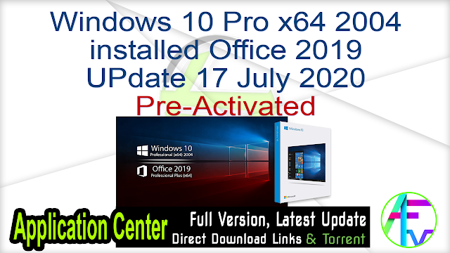 Windows 10 Pro x64 2004 installed Office 2019 UPdate 17 July 2020 Pre-Activated
