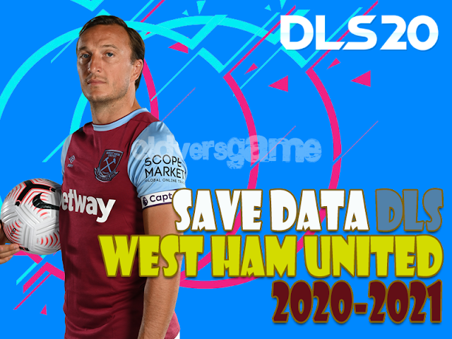 DOWNLOAD-SAVE-DATA-DLS-WEST-HAM-UNITED-2020-2021-UNLIMITED-COIN