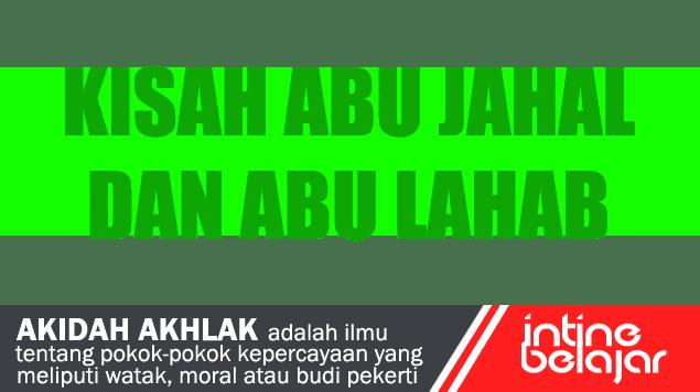 Kisah Singkat Abu Jahal Dan Abu Lahab
