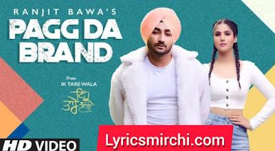 Pagg Da Brand पग दा ब्रांड Song Lyrics | Ranjit Bawa | Latest Punjabi Song 2020