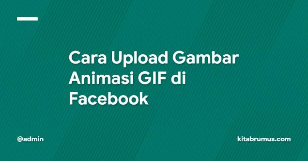 Cara Upload Gambar Animasi GIF di Facebook