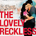 The Lovely Reckless Review