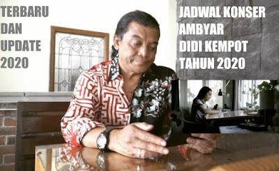 List Jadwal Konser Ambyar Didi Kempot Selalu Update Untuk Tahun 2020