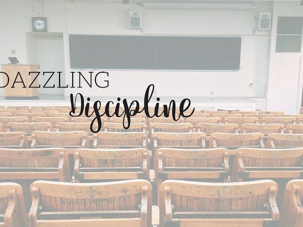 Dazzling Discipline