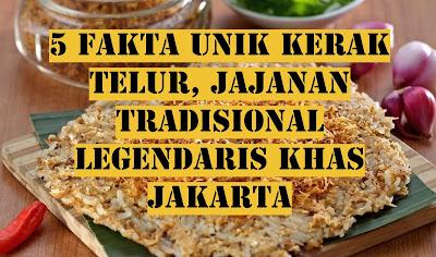 4 Fakta Unik Kerak Telur, Jajanan Tradisional Legendaris Khas Jakarta