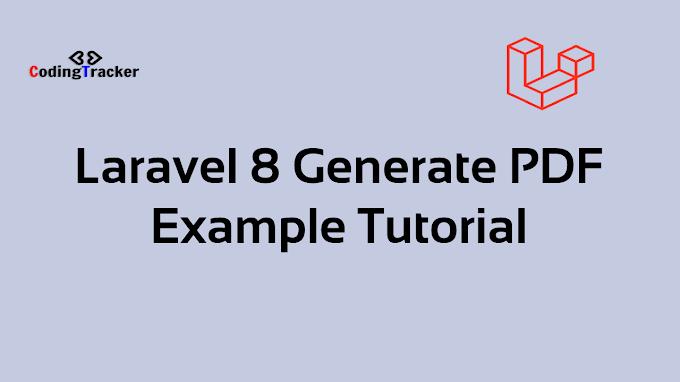 Laravel 8 Generate PDF Example Tutorial
