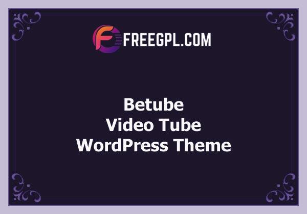 Betube - Video WordPress Theme Nulled Download Free